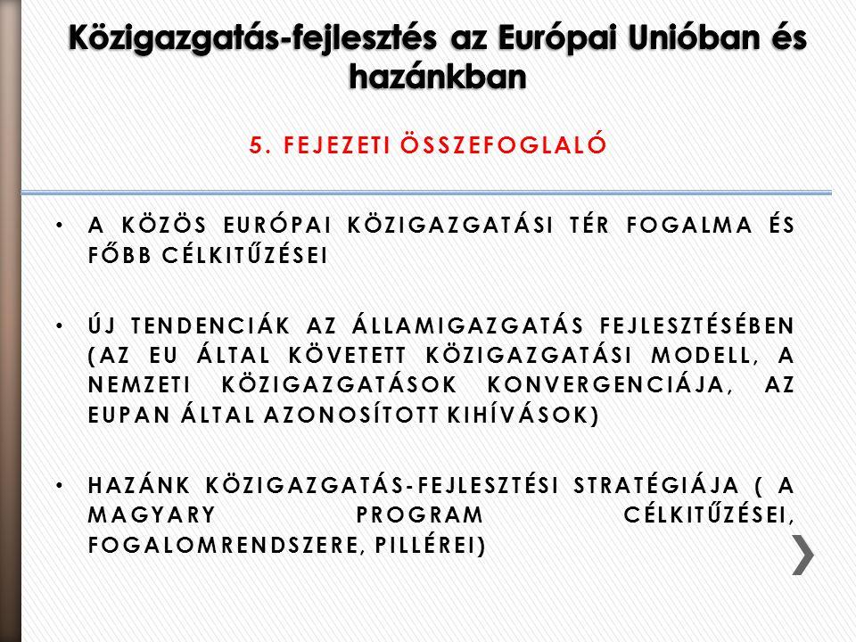A KÖZÖS EURÓPAI KÖZIGAZGATÁSI TÉR FOGALMA ÉS FŐBB CÉLKITŰZÉSEI ÚJ TENDENCIÁK AZ ÁLLAMIGAZGATÁS FEJLESZTÉSÉBEN (AZ EU ÁLTAL KÖVETETT KÖZIGAZGATÁSI MODE