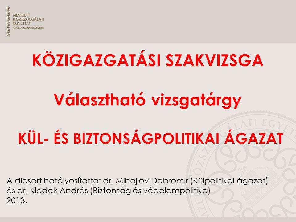 A diasort hatályosította: dr.Mihajlov Dobromir (Külpolitikai ágazat) és dr.