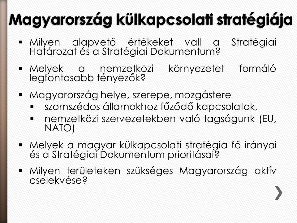  Milyen alapvető értékeket vall a Stratégiai Határozat és a Stratégiai Dokumentum.