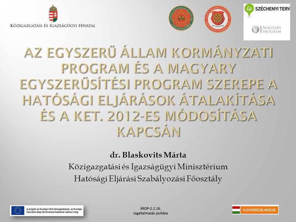 dr. Blaskovits Márta Közigazgatási és Igazságügyi Minisztérium Hatósági Eljárási Szabályozási Főosztály