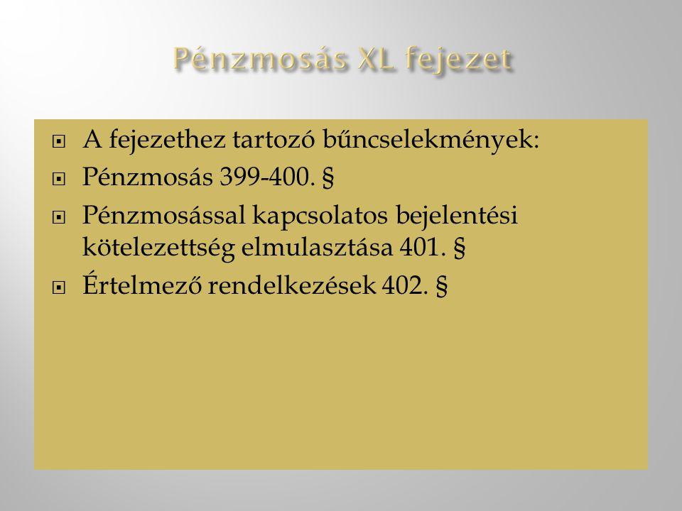  A fejezethez tartozó bűncselekmények:  Pénzmosás 399-400.
