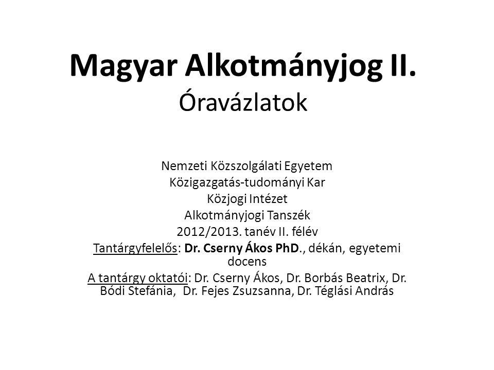 XI.Előadás AZ ALKOTMÁNYBÍRÁSKODÁS MODELLJEINEK ALAPKÉRDÉSEI 2013.