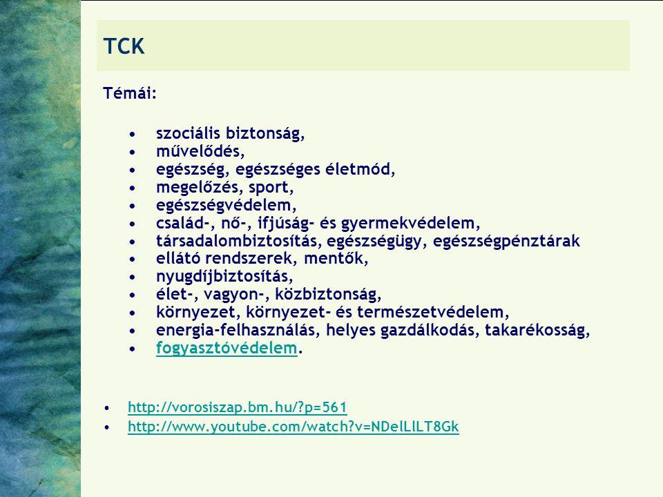 TCK Témái: szociális biztonság, művelődés, egészség, egészséges életmód, megelőzés, sport, egészségvédelem, család-, nő-, ifjúság- és gyermekvédelem,