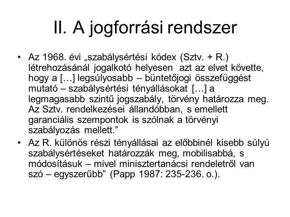 """II.A jogforrási rendszer Az 1968. évi """"szabálysértési kódex (Sztv."""