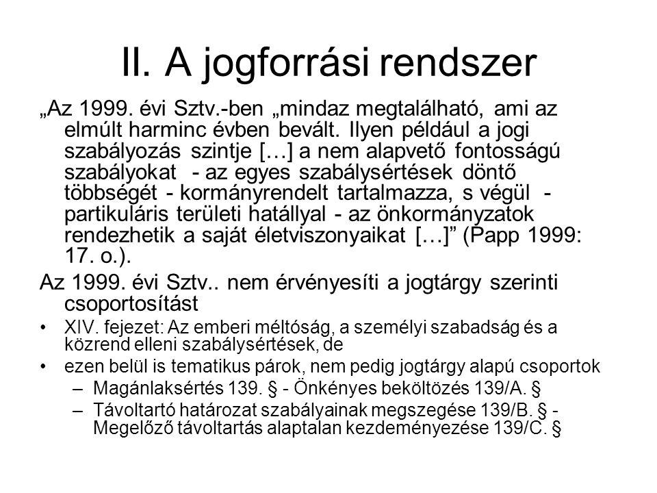 II.A jogforrási rendszer Ágazati szemlélet maradványai az 1999.