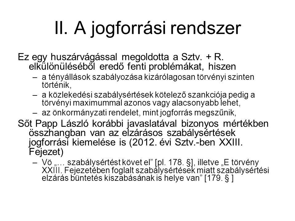 II.A jogforrási rendszer Álláspontom szerint az R.