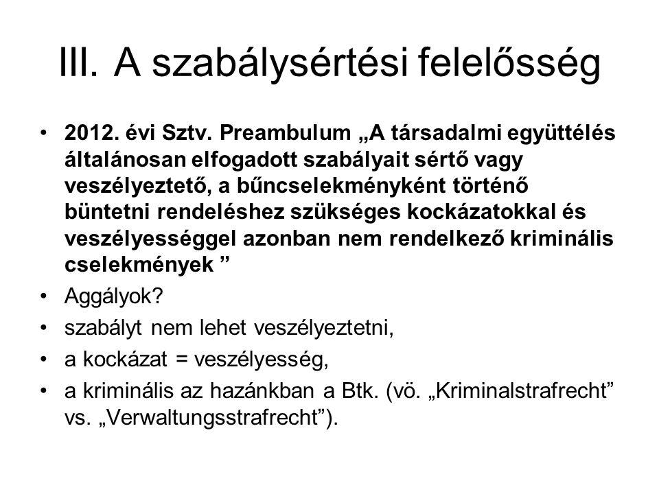 III.A szabálysértési felelősség 2012. évi Sztv.