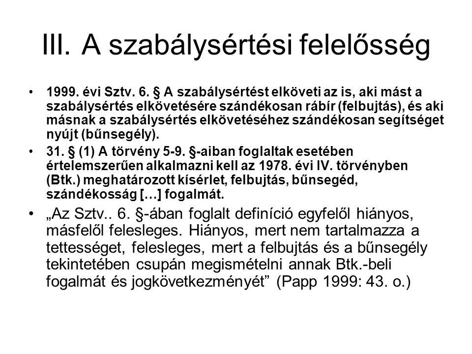 III.A szabálysértési felelősség 1999. évi Sztv. 6.