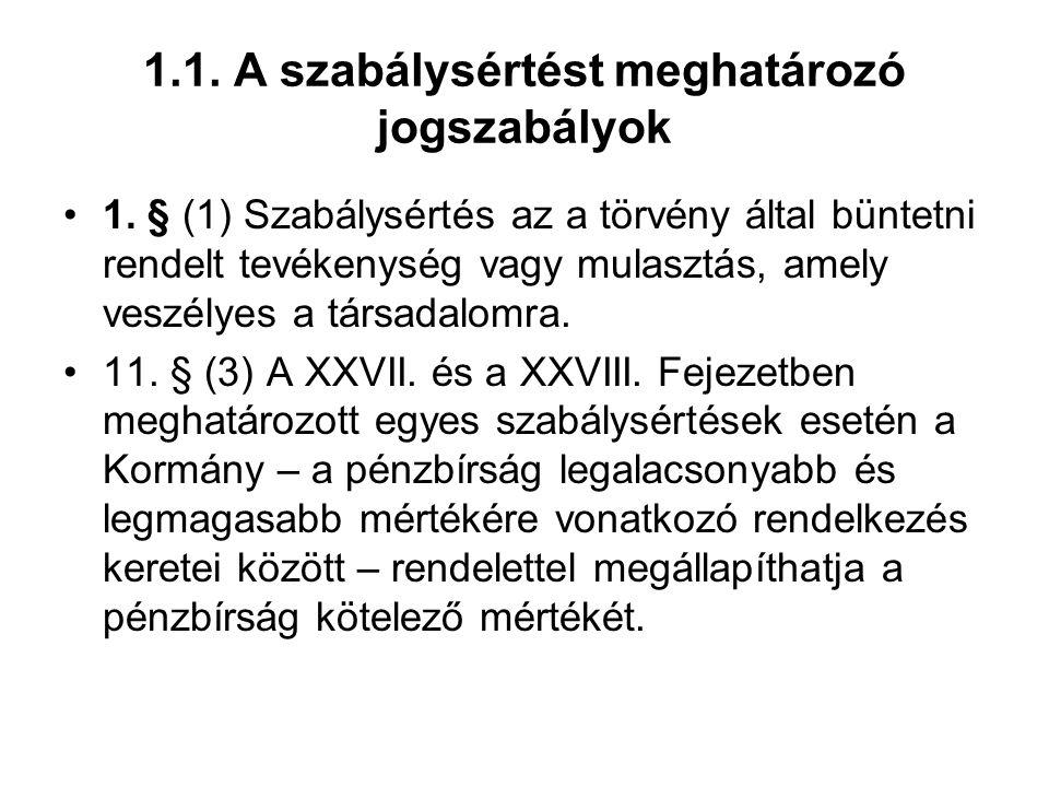 1.1.A szabálysértést meghatározó jogszabályok 1.