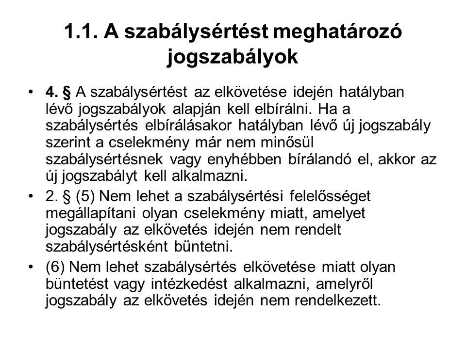 1.1.A szabálysértést meghatározó jogszabályok 3.
