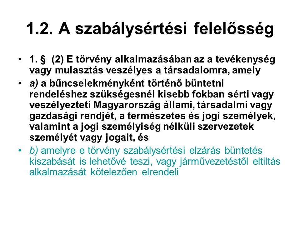 1.2.A szabálysértési felelősség 2.