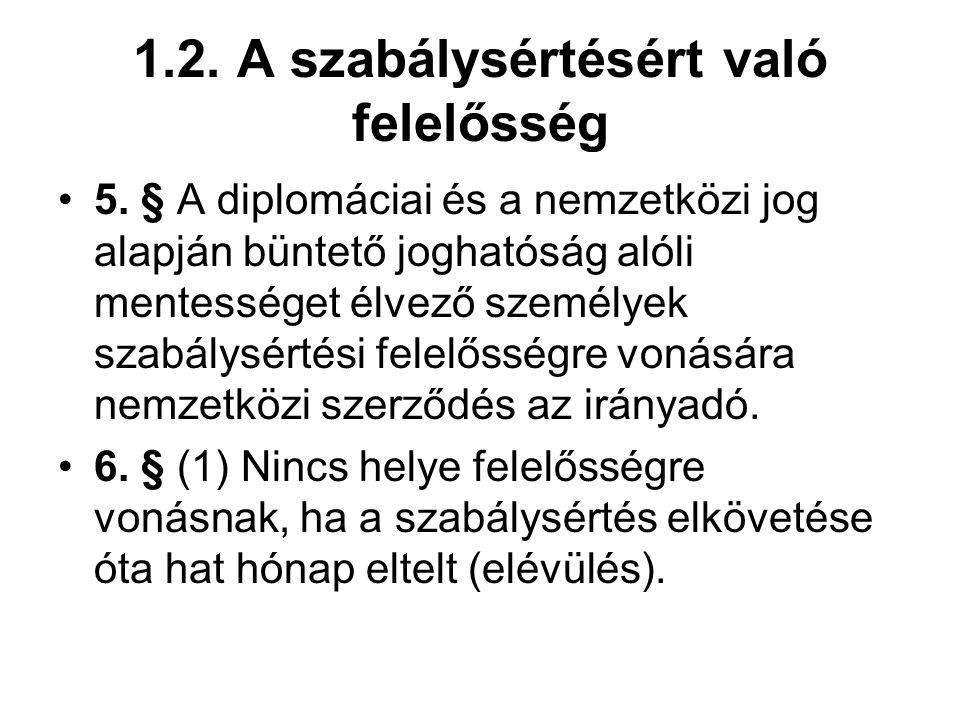 1.2.A szabálysértésért való felelősség 6.