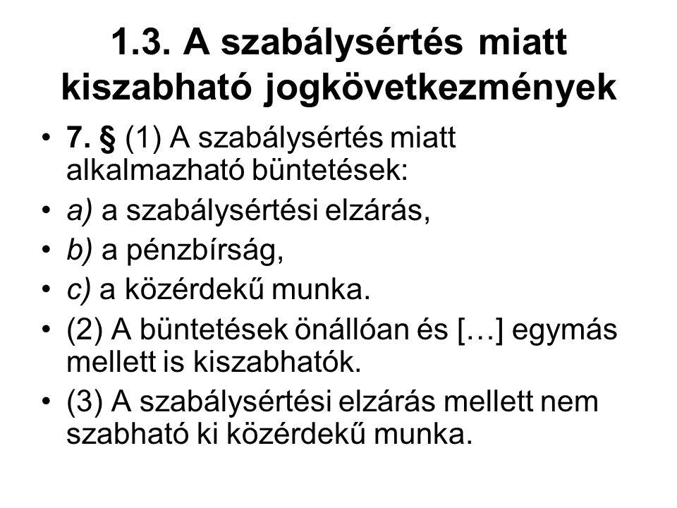 1.3.A szabálysértés miatt kiszabható jogkövetkezmények 7.