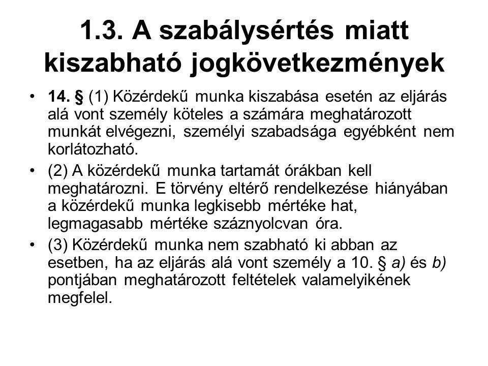 1.3.A szabálysértés miatt kiszabható jogkövetkezmények 14.