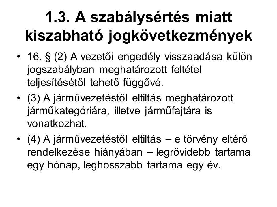 1.3.A szabálysértés miatt kiszabható jogkövetkezmények 16.