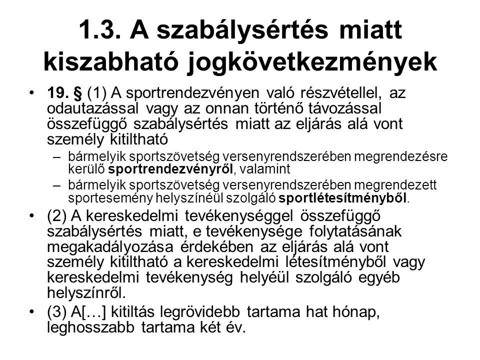 1.3.A szabálysértés miatt kiszabható jogkövetkezmények 19.