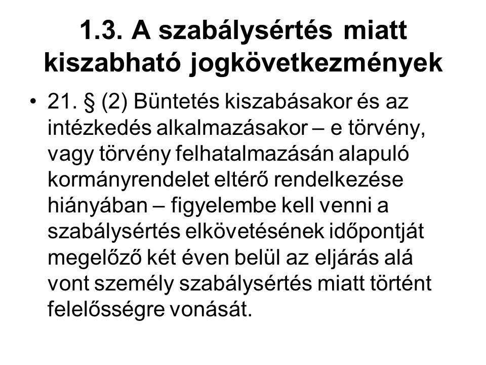 1.3.A szabálysértés miatt kiszabható jogkövetkezmények 21.