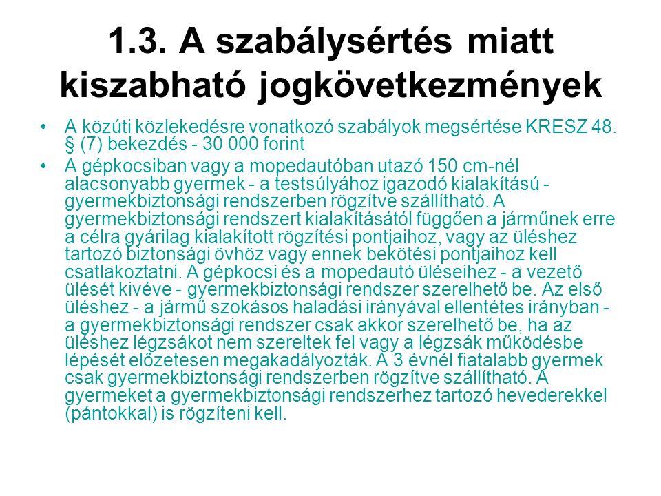 1.3. A szabálysértés miatt kiszabható jogkövetkezmények A közúti közlekedésre vonatkozó szabályok megsértése KRESZ 48. § (7) bekezdés - 30 000 forint