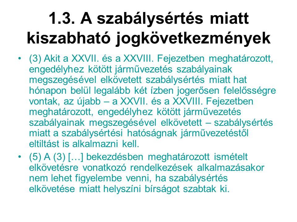 1.3.A szabálysértés miatt kiszabható jogkövetkezmények (3) Akit a XXVII.