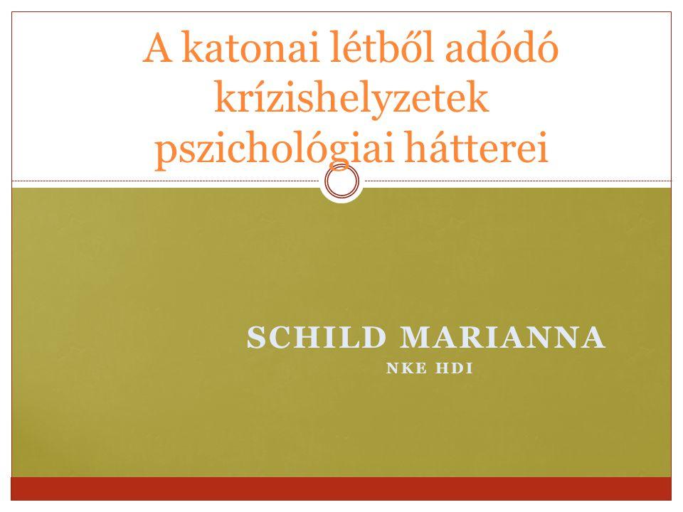 SCHILD MARIANNA NKE HDI A katonai létből adódó krízishelyzetek pszichológiai hátterei