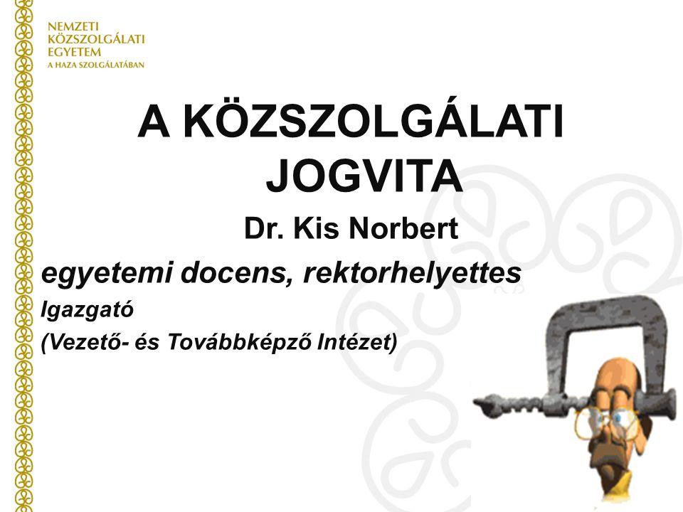 A KÖZSZOLGÁLATI JOGVITA Dr.