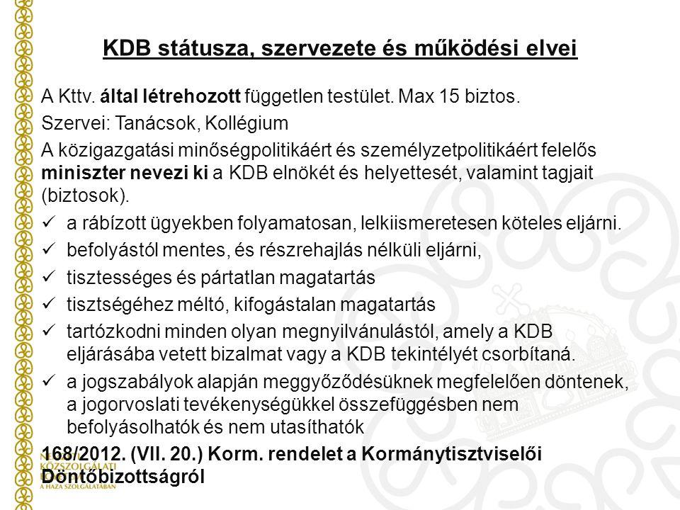 KDB státusza, szervezete és működési elvei A Kttv.