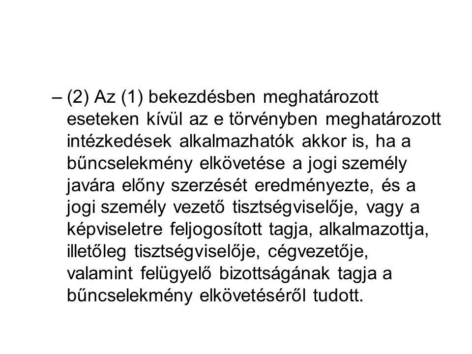 –(2) Az (1) bekezdésben meghatározott eseteken kívül az e törvényben meghatározott intézkedések alkalmazhatók akkor is, ha a bűncselekmény elkövetése