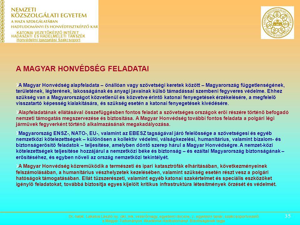 34 A SZÜKSÉGES ERŐFORRÁSOK  Magyarország Kormánya határozatban kötelezte el magát arra, hogy a HM költségvetése a 2013–2015-ös költség-vetési évekre