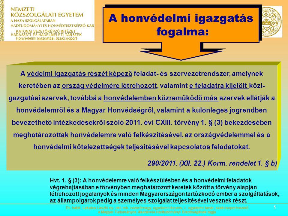 4 A VÉDELMI IGAZGATÁS FUNKCIÓI az állami (kormányzati-központi, területi, helyi) irányítás-vezetés folyamatosságának és fenn- tartásának biztosítása a