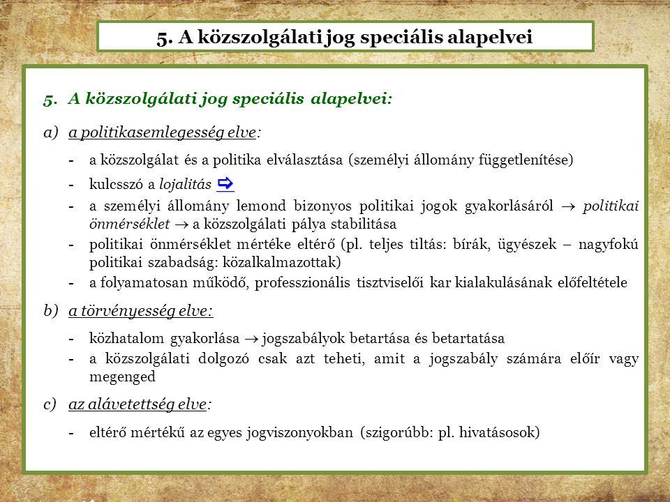 5. A közszolgálati jog speciális alapelvei