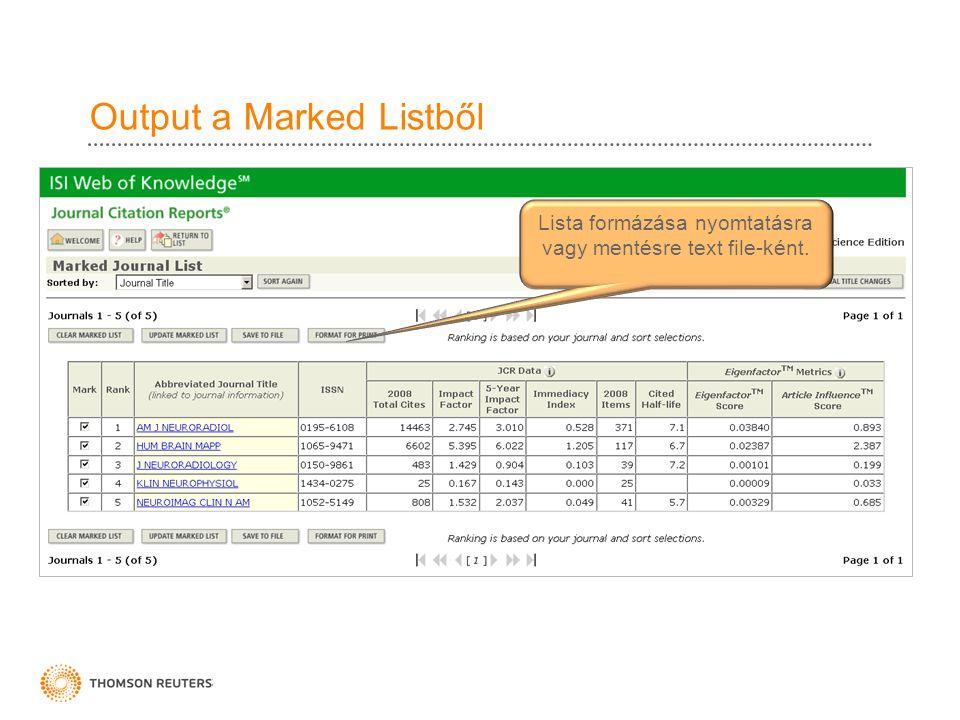 Output a Marked Listből Lista formázása nyomtatásra vagy mentésre text file-ként.