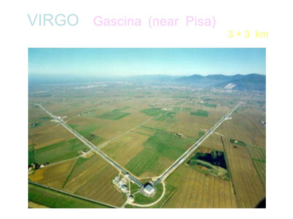 VIRGO Gascina (near Pisa) 3 + 3 km