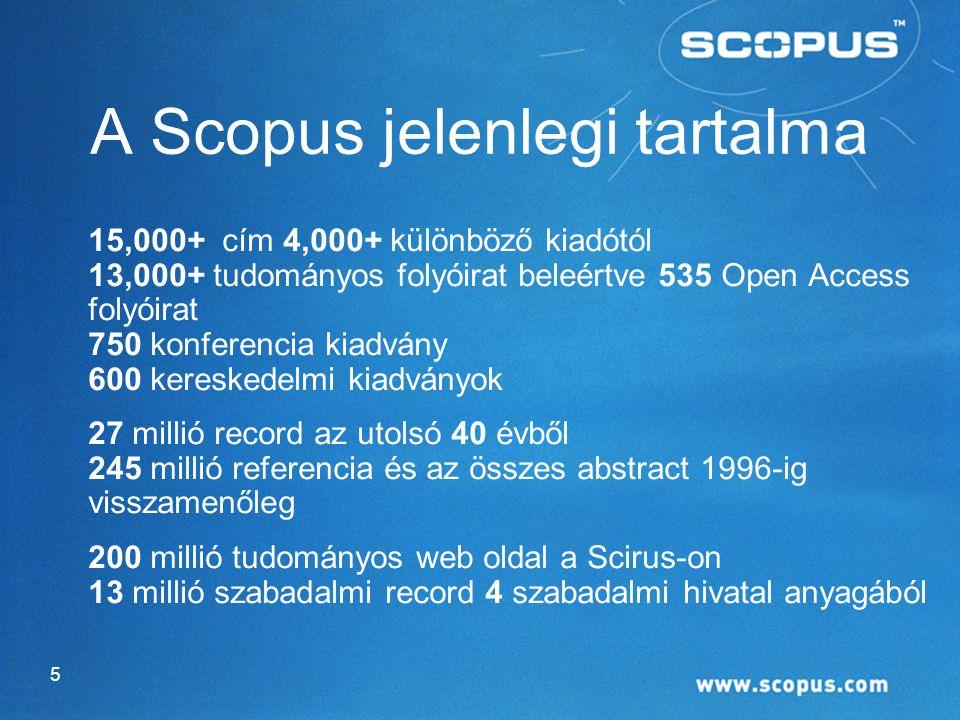 A Scopus jelenlegi tartalma 15,000+ cím 4,000+ különböző kiadótól 13,000+ tudományos folyóirat beleértve 535 Open Access folyóirat 750 konferencia kiadvány 600 kereskedelmi kiadványok 27 millió record az utolsó 40 évből 245 millió referencia és az összes abstract 1996-ig visszamenőleg 200 millió tudományos web oldal a Scirus-on 13 millió szabadalmi record 4 szabadalmi hivatal anyagából 5