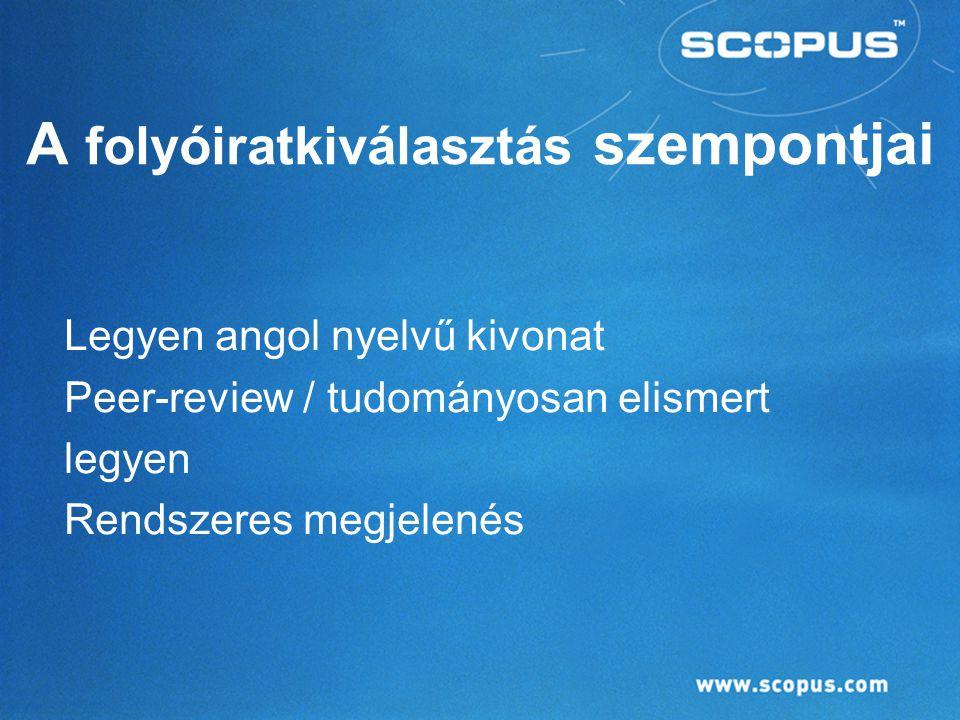 Bejelentkezés az adatbázisba www.scopus.com A ScienceDirect-be: www.sciencedirect.com Bármelyikbe történt regisztráció érvényes a másikba is.