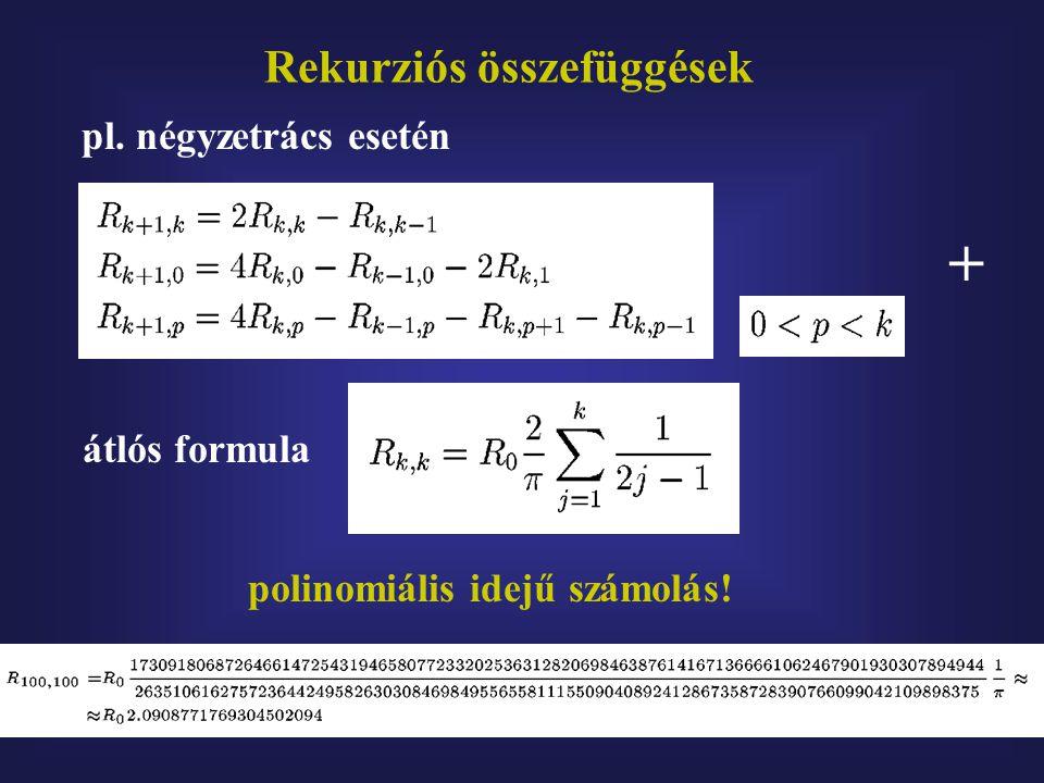 Rekurziós összefüggések pl. négyzetrács esetén átlós formula + polinomiális idejű számolás!