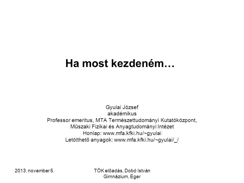 2013. november 5.TÖK előadás, Dobó István Gimnázium, Eger Ipari trendek az anyagok világában