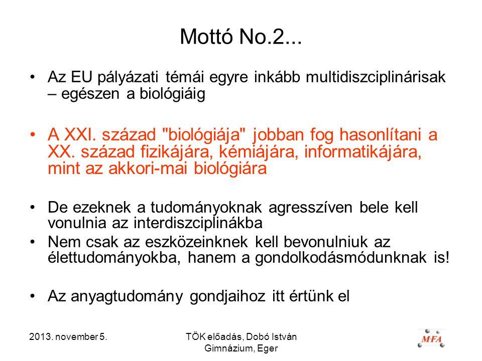 2013. november 5.TÖK előadás, Dobó István Gimnázium, Eger Mottó No.2...