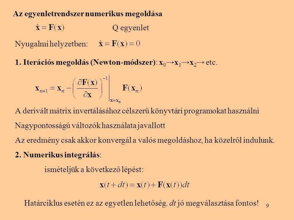 9 Az egyenletrendszer numerikus megoldása Q egyenlet Nyugalmi helyzetben: 1.