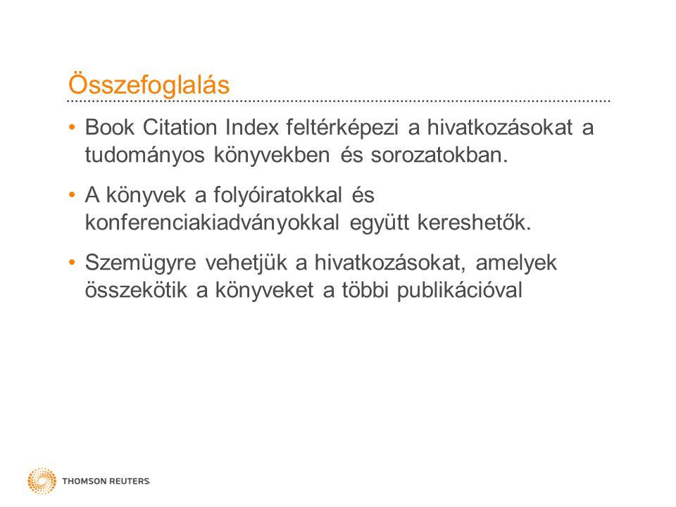 Összefoglalás Book Citation Index feltérképezi a hivatkozásokat a tudományos könyvekben és sorozatokban.