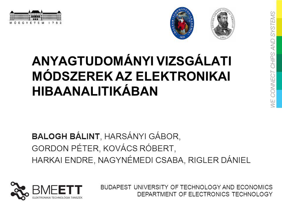TARTALOM Elektronikai gyártmányok hibaanalitikája A legfontosabb alkalmazott analízis módszerek, eszközök Esettanulmányok 2
