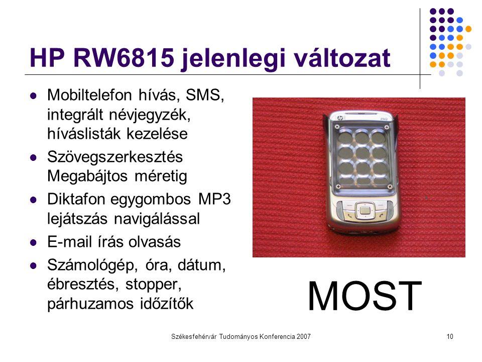 Székesfehérvár Tudományos Konferencia 200710 HP RW6815 jelenlegi változat Mobiltelefon hívás, SMS, integrált névjegyzék, híváslisták kezelése Szövegsz