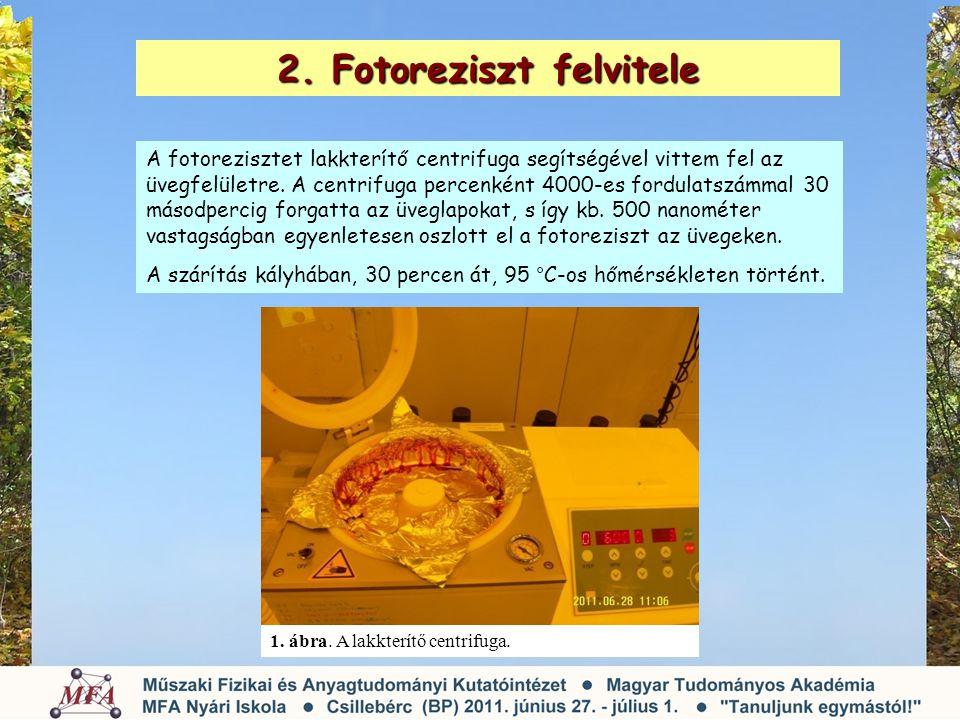 2. Fotoreziszt felvitele A fotorezisztet lakkterítő centrifuga segítségével vittem fel az üvegfelületre. A centrifuga percenként 4000-es fordulatszámm