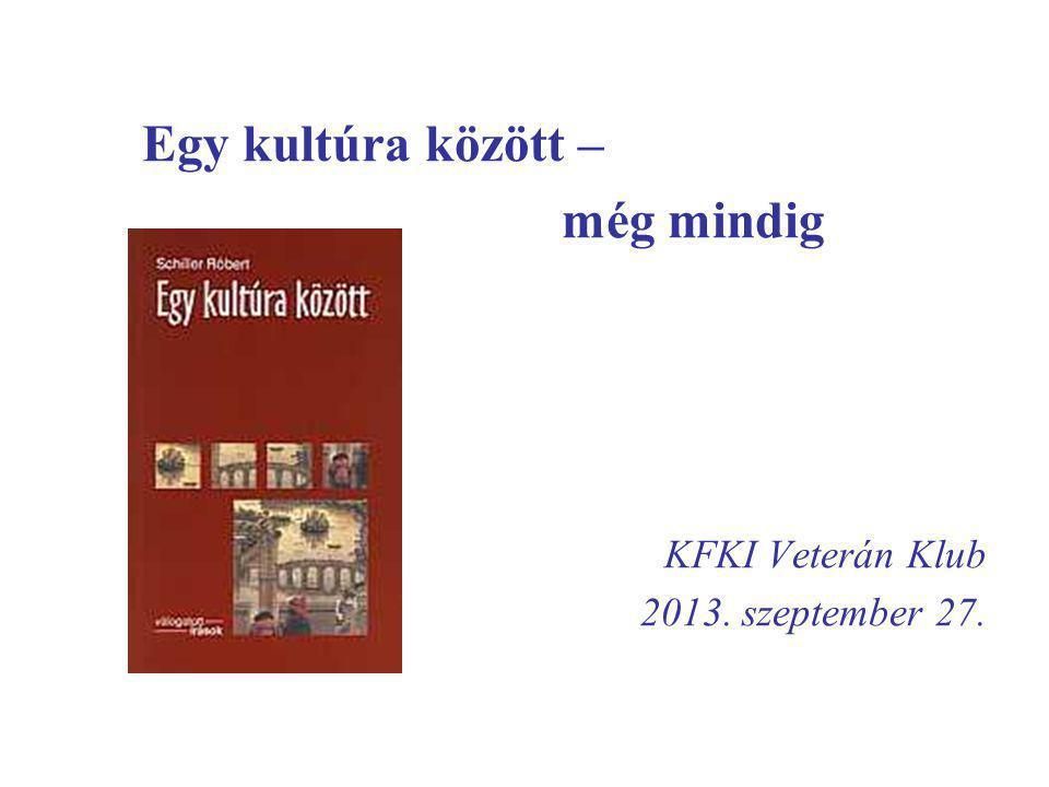 Egy kultúra között – még mindig KFKI Veterán Klub 2013. szeptember 27.