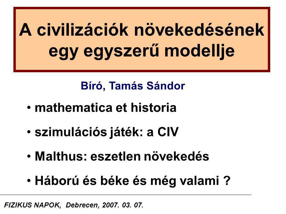A civilizációk növekedésének egy egyszerű modellje mathematica et historia szimulációs játék: a CIV Malthus: eszetlen növekedés Háború és béke és még valami .