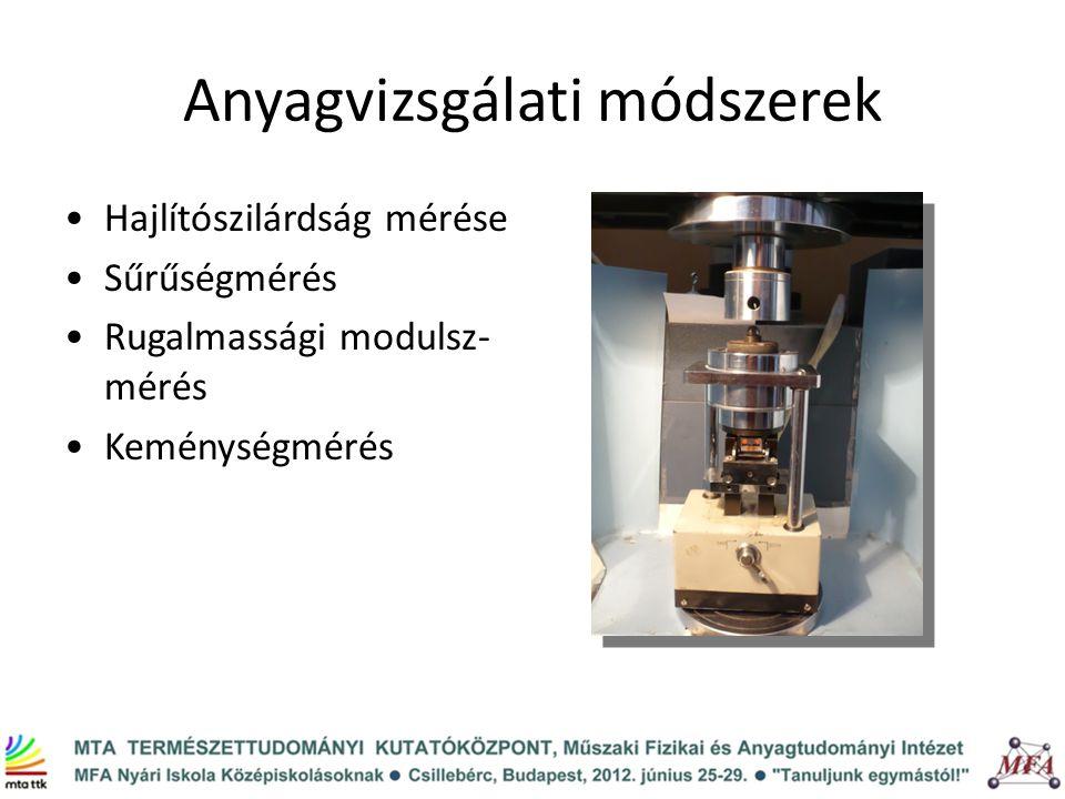Anyagvizsgálati módszerek Hajlítószilárdság mérése Sűrűségmérés Rugalmassági modulsz- mérés Keménységmérés