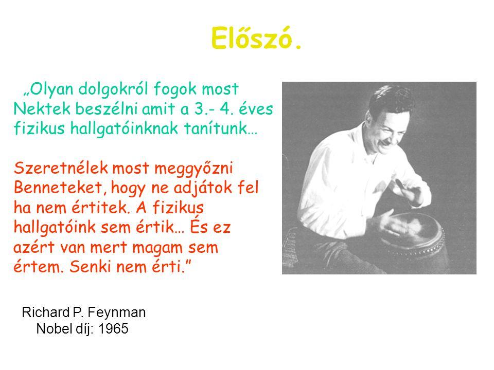 Richard P.Feynman Nobel díj: 1965 Előszó.