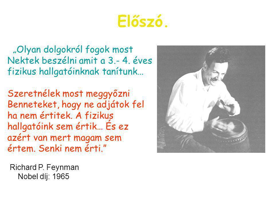 Richard P. Feynman Nobel díj: 1965 Előszó.