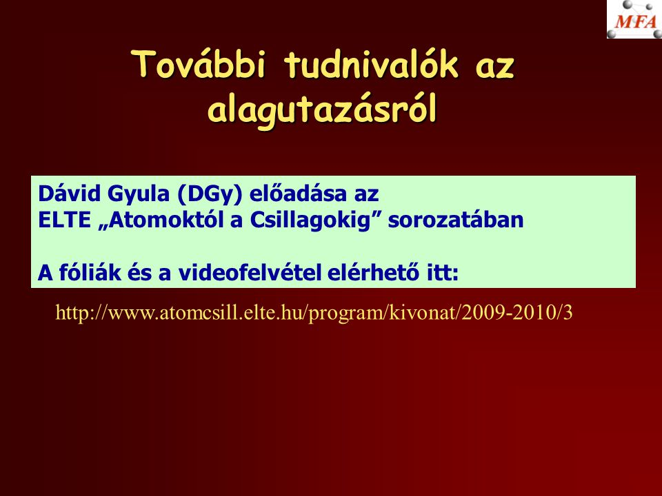 """További tudnivalók az alagutazásról http://www.atomcsill.elte.hu/program/kivonat/2009-2010/3 Dávid Gyula (DGy) előadása az ELTE """"Atomoktól a Csillagok"""