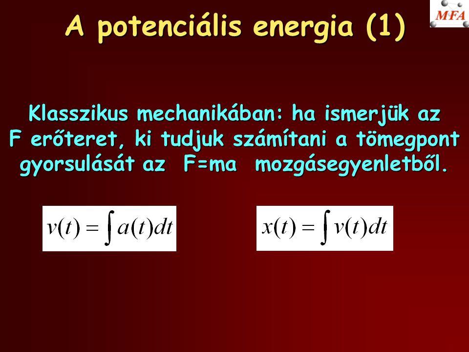 """A potenciális energia (2) Konzervatív erőtér esetén (""""ha nincs súrlódás ): E mech = E mozg + E pot x E pot E mech E mozg"""