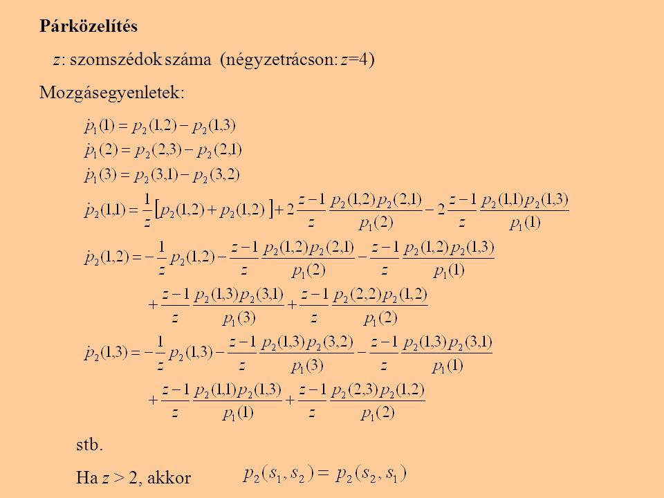 Párközelítés numerikus integrálással A stratégiák valószínűsége növekvő (és lassuló) oszcillálást mutat A spirálpálya konvergál a háromszög éleihez Numerikus (kerekítési) hiba valamelyik homogén állapotba viszi a rendszert A kétdimenziós modell viselkedését a négypontos közelítés már helyesen írja le